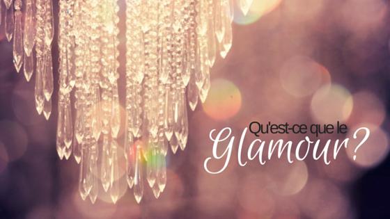 Qu'est-ce que le glamour?